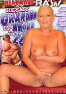 Hey My Grandma Is A Whore #22