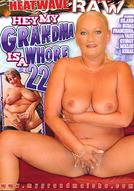 Hey My Grandma Is A Whore #22