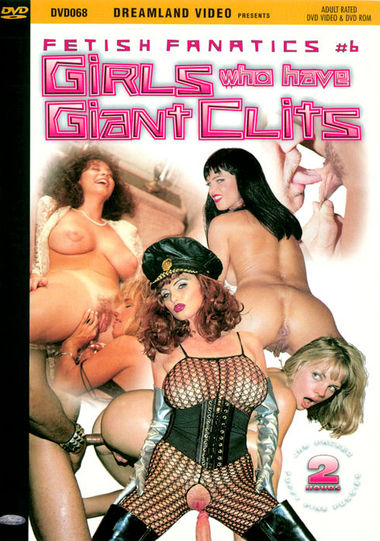 FETISH FANATICS #6: GIRLS WHO HAVE GIANT CLITS