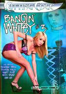Bangin' Whitey #3