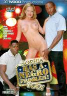 Sophia Has A Negro Problem Too!