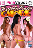 Bubble Butts Galore #6