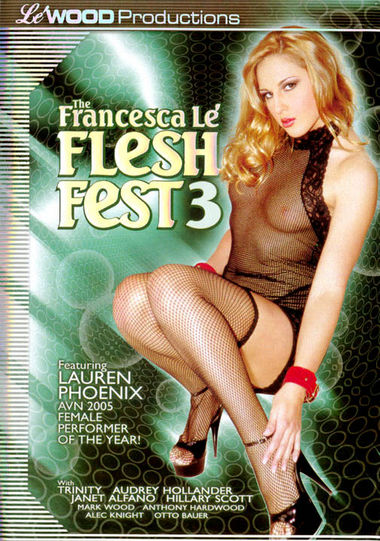 THE FRANCESCA LE FLESH FEST #3