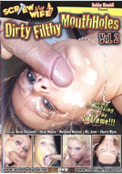 Dirty Filthy Mouth Holes #2