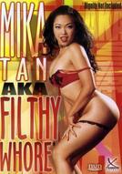 Mika Tan Aka Filthy Whore