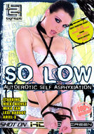 So Low (Autoerotic Self Asphyxiation)
